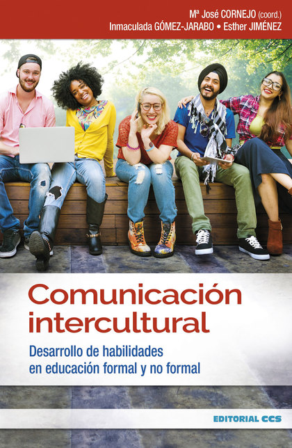COMUNICACIÓN INTERCULTURAL. DESARROLLO DE HABILIDADES EN EDUCACIÓN FORMAL Y NO FORMAL