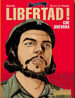 ¡LIBERTAD! : CHÉ GUEVARA