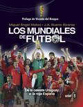 LOS MUNDIALES DE FÚTBOL. DE LA CELESTE URUGUAY A LA ROJA ESPAÑA
