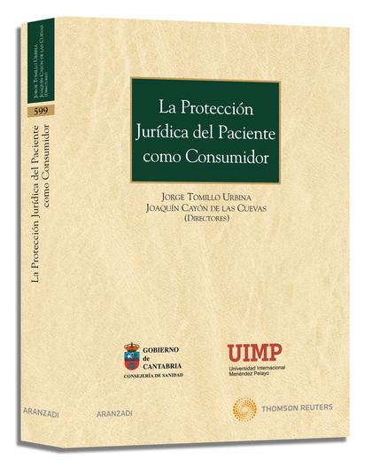 LA PROTECCIÓN JURÍDICA DEL PACIENTE COMO CONSUMIDOR : SELECCIÓN DE INTERVENCIONES EN EL I Y II