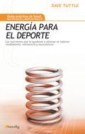 ENERGÍA PARA EL DEPORTE : LOS NUTRIENTES QUE LE AYUDARÁN A OBTENER EL MÁXIMO RENDIMIENTO, RESIS