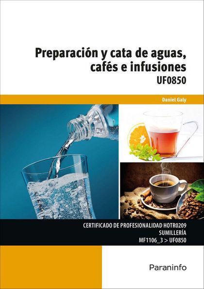 UF0850 PREPARACIÓN Y CATAS DE AGUAS CAFÉS E INFUSIONES