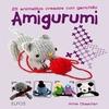 AMIGURUMI. 25 ANIMALITOS CREADOS CON GANCHILLO