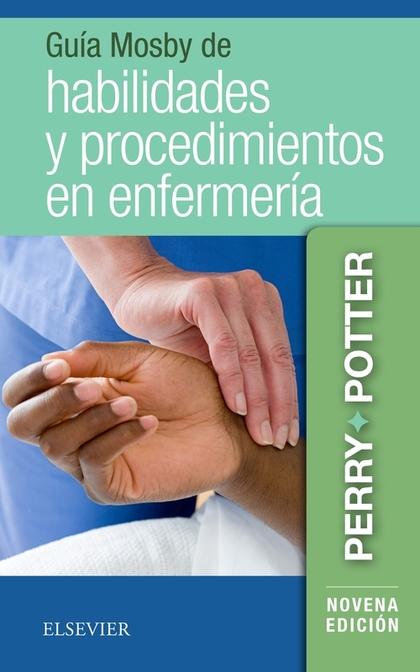 GUÍA MOSBY DE HABILIDADES Y PROCEDIMIENTOS EN ENFERMERÍA.9ª ED.