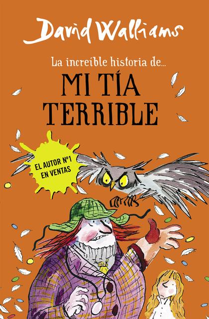 LA INCREÍBLE HISTORIA DE... MI TÍA TERRIBLE.