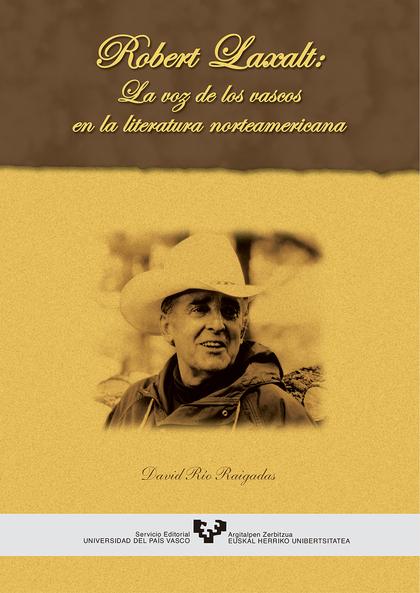ROBERT LAXALT: LA VOZ DE LOS VASCOS EN LA LITERATURA NORTEAMERICANA