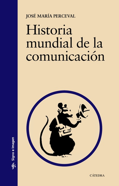 HISTORIA MUNDIAL DE LA COMUNICACIÓN.