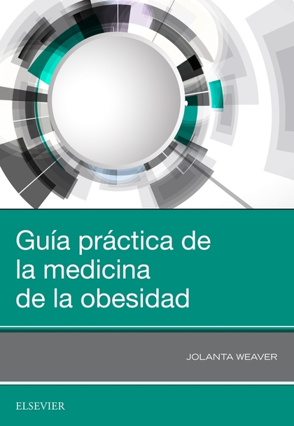 GUIA PRÁCTICA DE LA MEDICINA DE LA OBESIDAD