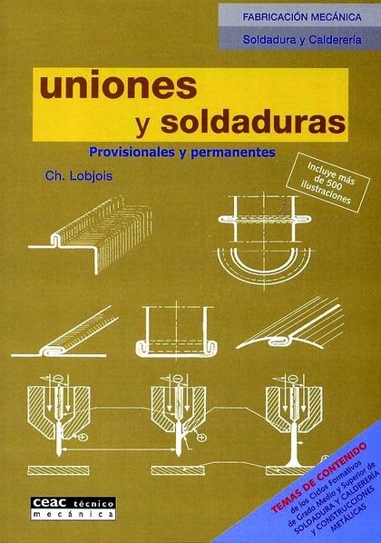 UNIONES Y SOLDADURAS: PROVISIONALES Y PERMANENTES