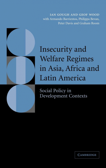 INSECURITY AND WELFARE REGIMES IN ASIA, AFRICA AND LATIN AMERICA