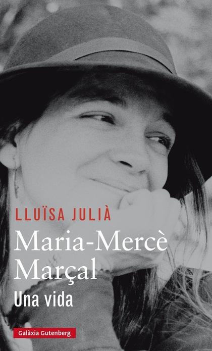 MARIA-MERCÈ MARÇAL. UNA VIDA
