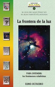 LA FRONTERA DE LA LUZ: PARA ENTENDER LOS FENÓMENOS RELATIVISTAS