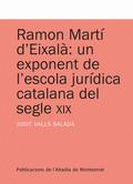 RAMON MARTÍ D´EIXALÀ : UN EXPONENT DE L´ESCOLA JURÍDICA CATALANA DEL SEGLE XIX