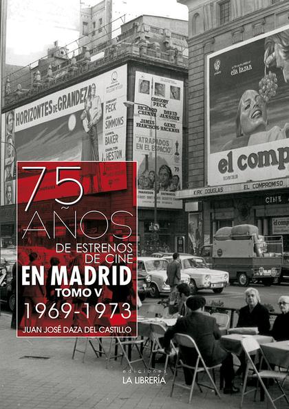 75 AÑOS DE ESTRENOS DE CINE EN MADRID. TOMO V