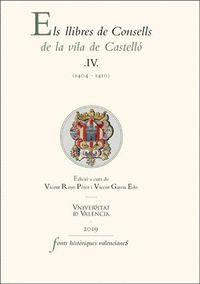 ELS LLIBRES DE CONSELLS DE LA VILA DE CASTELLÓ. IV. (1404-1410)
