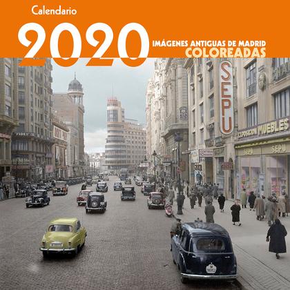 CALENDARIO DE IMÁGENES ANTIGUAS DE MADRID COLOREADAS 2020