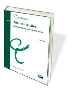 TRIBUTOS LOCALES. COMENTARIOS Y CASOS PRÁCTICOS