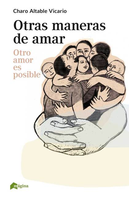 OTRAS MANERAS DE AMAR. OTRO AMOR ES POSIBLE