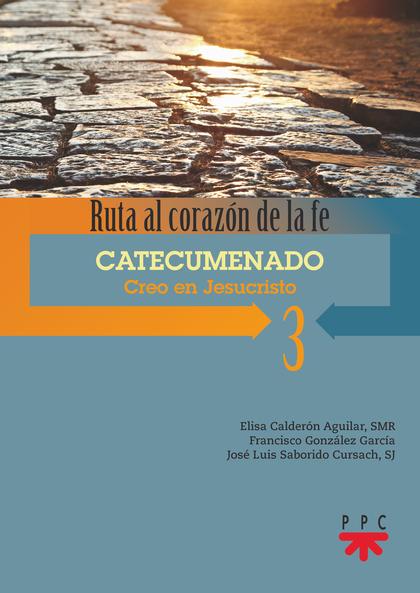 CATECUMENADO 3 CREO EN JESUCRISTO