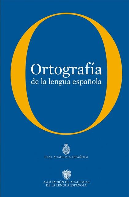 ORTOGRAFÍA DE LA LENGUA ESPAÑOLA