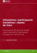 URBANISME I PARTICIPACIÓ: INICIATIVES I REPTES DE FUTUR                         CONCLUSIONS DEL