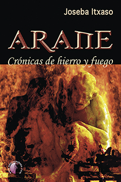 ARANE /CRONICAS DE HIERRO Y FUEGO