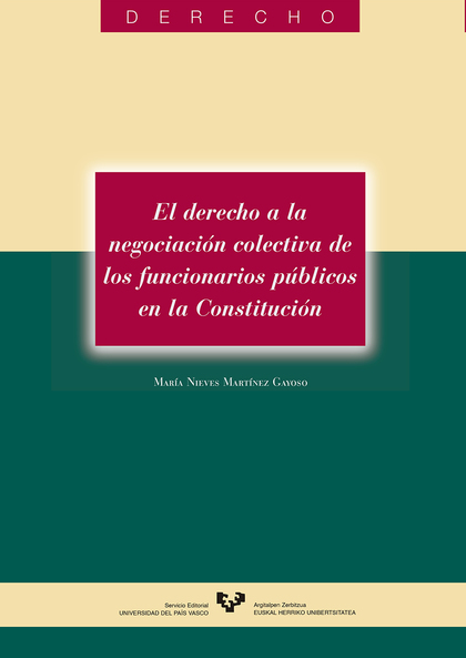 EL DERECHO A LA NEGOCIACIÓN COLECTIVA DE LOS FUNCIONARIOS PÚBLICOS EN LA CONSTITUCIÓN