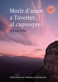 MORIR D´AMOR A TAVERTET, AL CAPVESPRE
