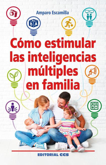 CÓMO ESTIMULAR LAS INTELIGENCIAS MÚLTIPLES EN FAMILIA