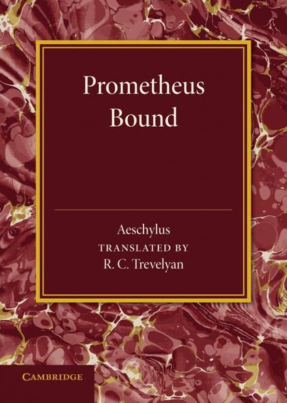 PROMETHEUS BOUND.