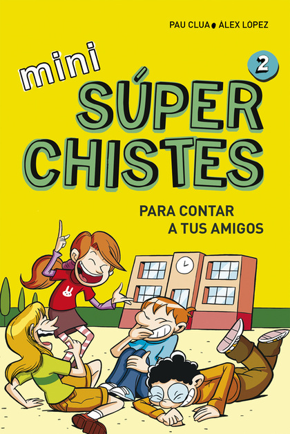 MINI SÚPERCHISTES PARA CONTAR A TUS AMIGOS (MINI SÚPERCHISTES 2).