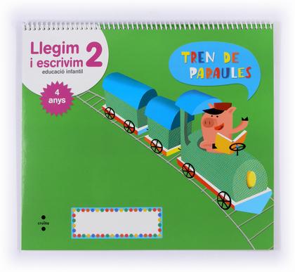 LLEGIM I ESCRIVIM 2, EDUCACIÓ INFANTIL, 4 ANYS. TREN DE PARAULES