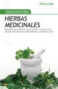 HIERBAS MEDICINALES: REMEDIOS DE HERBOLARIO QUE FUNCIONAN: LA FORMA MÁS NATURAL DE PREVENIR LAS