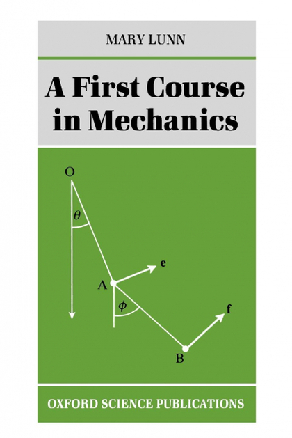 A FIRST COURSE IN MECHANICS