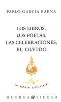 LOS LIBROS, LOS POETAS, LAS CELEBRACIONES, EL OLVIDO.