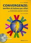 CONVERGENZE IPERLIBRO DI ITALIANO PER AFFARI + DVDROM
