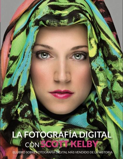 LA FOTOGRAFÍA DIGITAL CON SCOTT KELBY