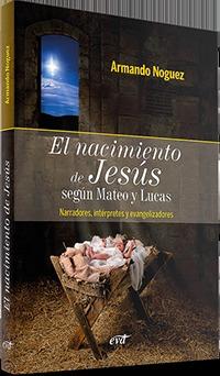 EL NACIMIENTO DE JESÚS SEGÚN MATEO Y LUCAS. NARRADORES, INTÉRPRETES Y EVANGELIZADORES