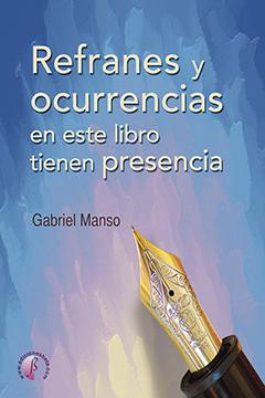 REFRANES Y OCURRENCIAS EN ESTE LIBRO TIENEN PRESENCIA.