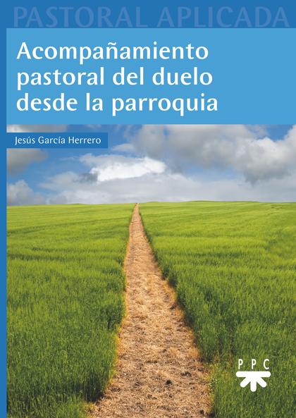 ACOMPAÑAMIENTO PASTORAL DEL DUELO