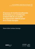 EL PROCESO DE INSTITUCIONALIZACION DE EUROJUST Y SU CONTRIBUCION AL DESARROLLO D