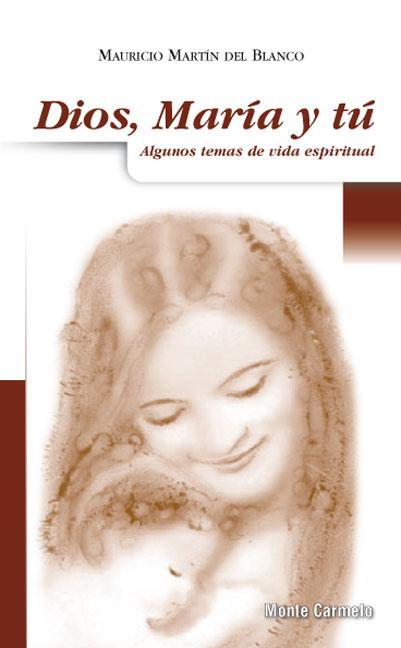 DIOS, MARÍA Y TÚ