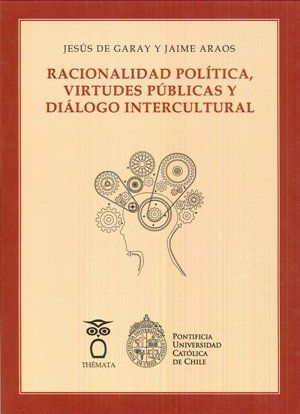 RACIONALIDAD POLÍTICA, VIRTUDES PÚBLICAS Y DIÁLOGO INTERCULTURAL