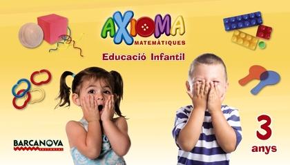 AXIOMA, MATEMÀTIQUES, EDUCACIÓ INFANTIL, 3 ANYS (CATALUNYA, ILLES BALEARS). CARPETA DE L´ALUMNE