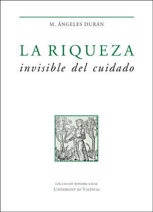 LA RIQUEZA INVISIBLE DEL CUIDADO (RÚSTICO)