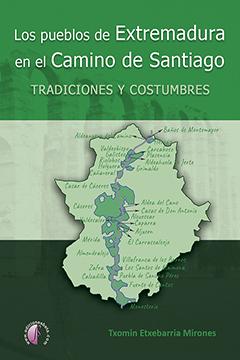 LOS PUEBLOS DE EXTREMADURA EN EL CAMINO DE SANTIAGO: TRADICIONES Y COSTUMBRES