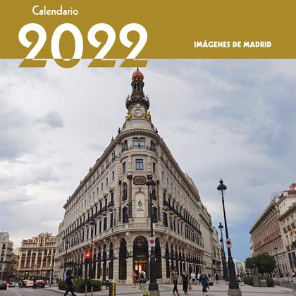 CALENDARIO 2022 IMÁGENES DE MADRID.