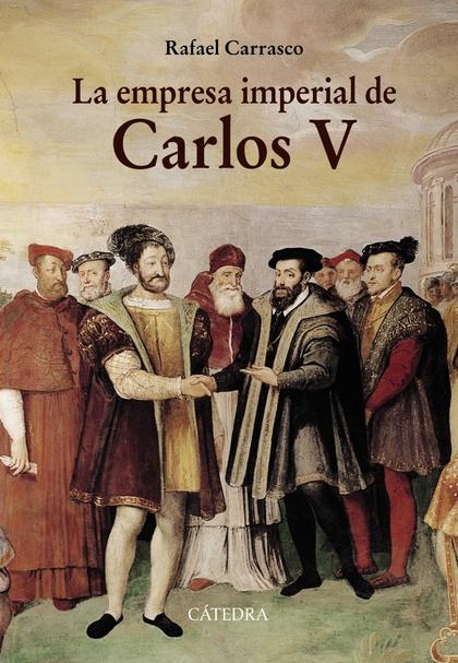 LA EMPRESA IMPERIAL DE CARLOS V. Y LA ESPAÑA DE LOS ALBORES DE LA MODERNIDAD