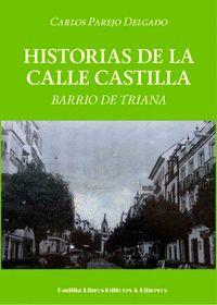 HISTORIAS DE LA CALLE CASTILLA : BARRIO DE TRIANA