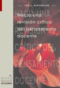 HACIA UNA REVISIÓN CRÍTICA DEL PENSAMIENTO DOCENTE